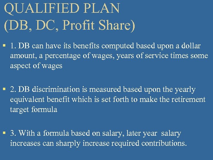 QUALIFIED PLAN (DB, DC, Profit Share) § 1. DB can have its benefits computed