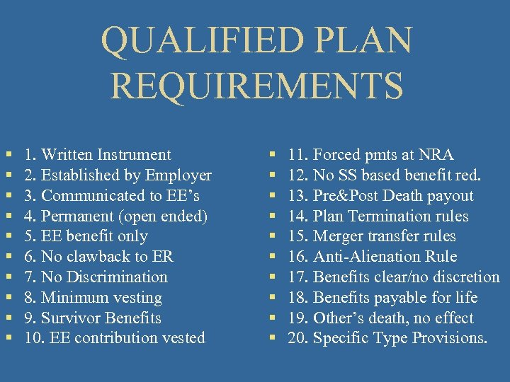 QUALIFIED PLAN REQUIREMENTS § § § § § 1. Written Instrument 2. Established by