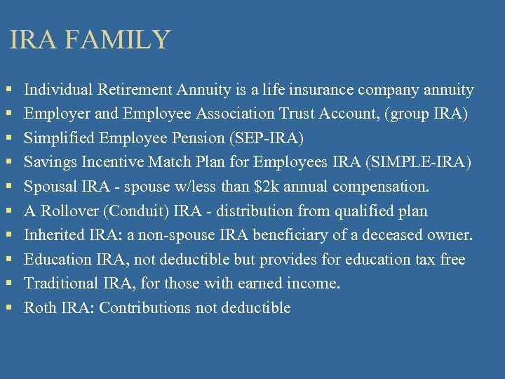 IRA FAMILY § § § § § Individual Retirement Annuity is a life insurance