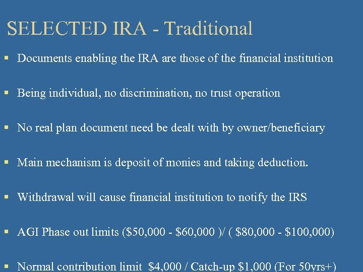 SELECTED IRA - Traditional § Documents enabling the IRA are those of the financial