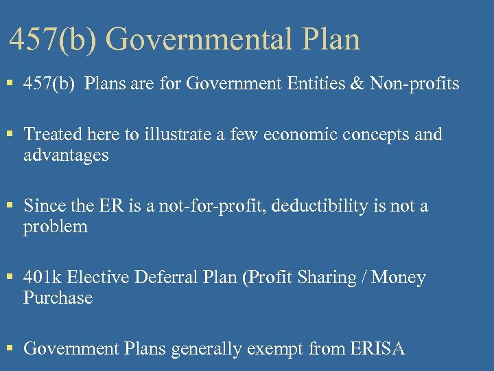 457(b) Governmental Plan § 457(b) Plans are for Government Entities & Non-profits § Treated