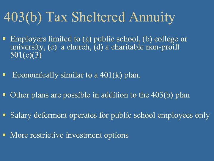 403(b) Tax Sheltered Annuity § Employers limited to (a) public school, (b) college or