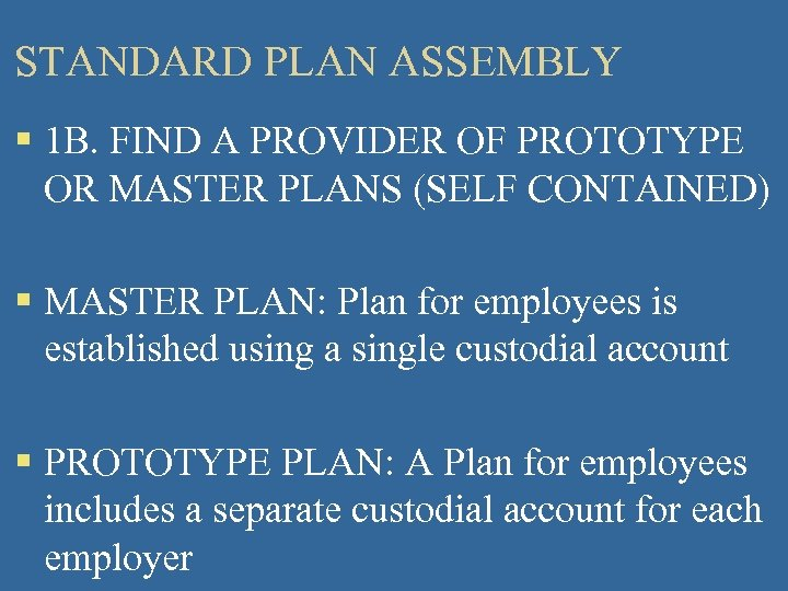 STANDARD PLAN ASSEMBLY § 1 B. FIND A PROVIDER OF PROTOTYPE OR MASTER PLANS