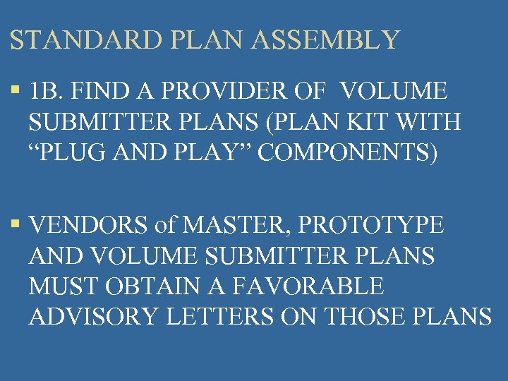 STANDARD PLAN ASSEMBLY § 1 B. FIND A PROVIDER OF VOLUME SUBMITTER PLANS (PLAN