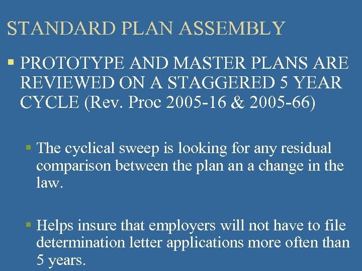 STANDARD PLAN ASSEMBLY § PROTOTYPE AND MASTER PLANS ARE REVIEWED ON A STAGGERED 5