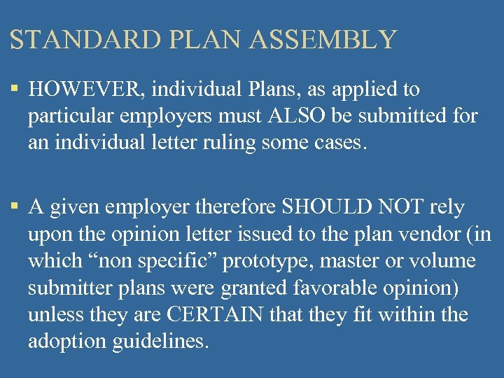 STANDARD PLAN ASSEMBLY § HOWEVER, individual Plans, as applied to particular employers must ALSO