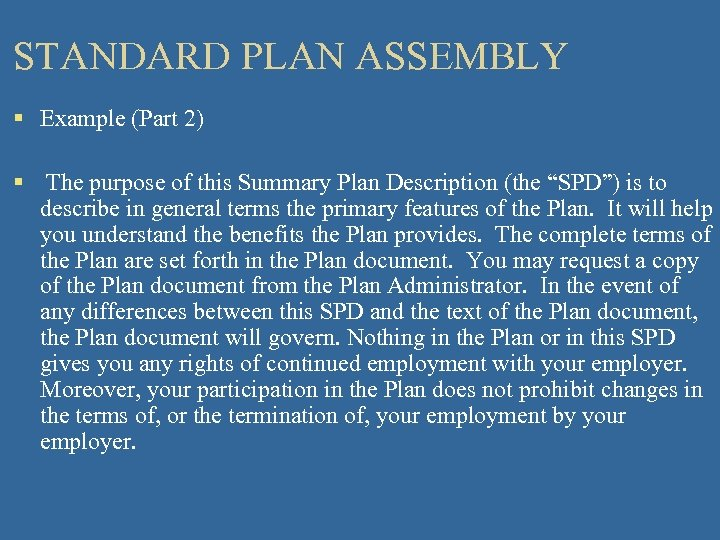 STANDARD PLAN ASSEMBLY § Example (Part 2) § The purpose of this Summary Plan