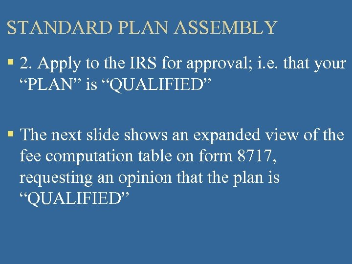 STANDARD PLAN ASSEMBLY § 2. Apply to the IRS for approval; i. e. that