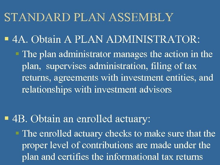 STANDARD PLAN ASSEMBLY § 4 A. Obtain A PLAN ADMINISTRATOR: § The plan administrator