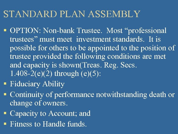 """STANDARD PLAN ASSEMBLY § OPTION: Non-bank Trustee. Most """"professional trustees"""" must meet investment standards."""