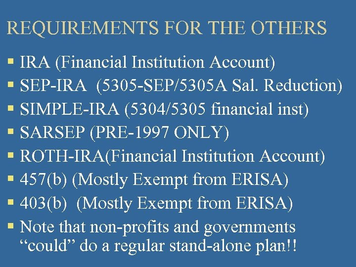 REQUIREMENTS FOR THE OTHERS § IRA (Financial Institution Account) § SEP-IRA (5305 -SEP/5305 A