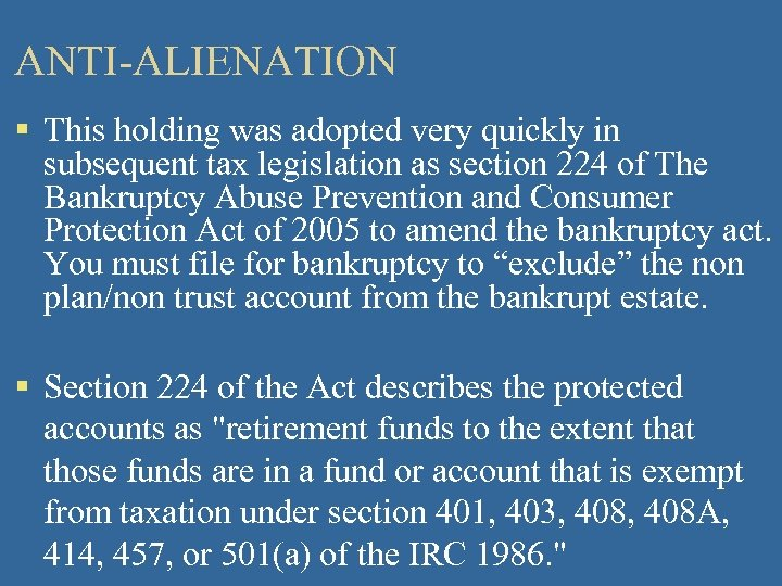 ANTI-ALIENATION § This holding was adopted very quickly in subsequent tax legislation as section