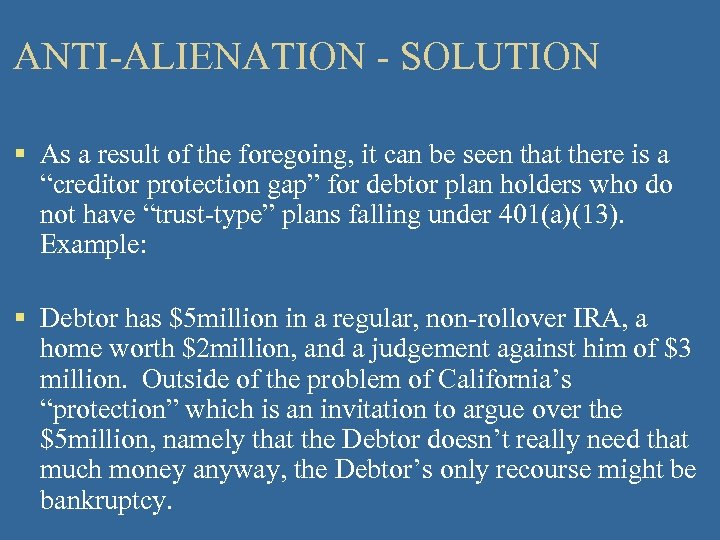 ANTI-ALIENATION - SOLUTION § As a result of the foregoing, it can be seen