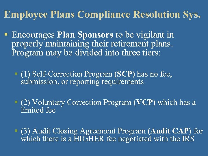 Employee Plans Compliance Resolution Sys. § Encourages Plan Sponsors to be vigilant in properly