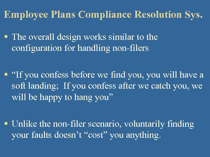 Employee Plans Compliance Resolution Sys. § The overall design works similar to the configuration