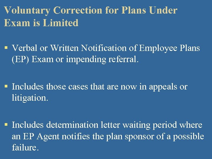 Voluntary Correction for Plans Under Exam is Limited § Verbal or Written Notification of