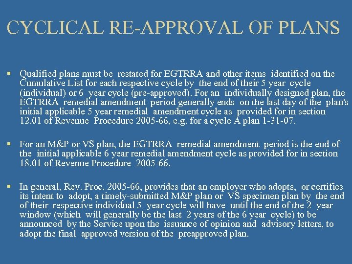 CYCLICAL RE-APPROVAL OF PLANS § Qualified plans must be restated for EGTRRA and other