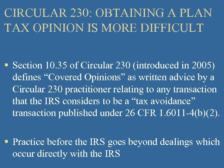 CIRCULAR 230: OBTAINING A PLAN TAX OPINION IS MORE DIFFICULT § Section 10. 35