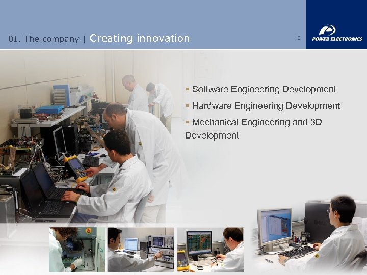 01. The company | Creating innovation 10 § Software Engineering Development § Hardware Engineering