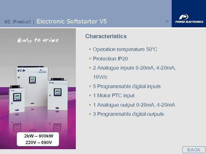 02. Product | Electronic Softstarter V 5 22 Characteristics § Operation temperature 50ºC §