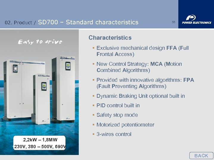 02. Product / SD 700 – Standard characteristics 55 Characteristics § Exclusive mechanical design