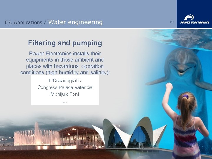 03. Applications / Water engineering Filtering and pumping Power Electronics installs their equipments in