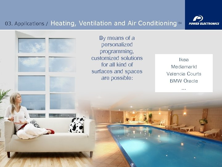 03. Applications / Heating, Ventilation and Air Conditioning 64 By means of a personalized