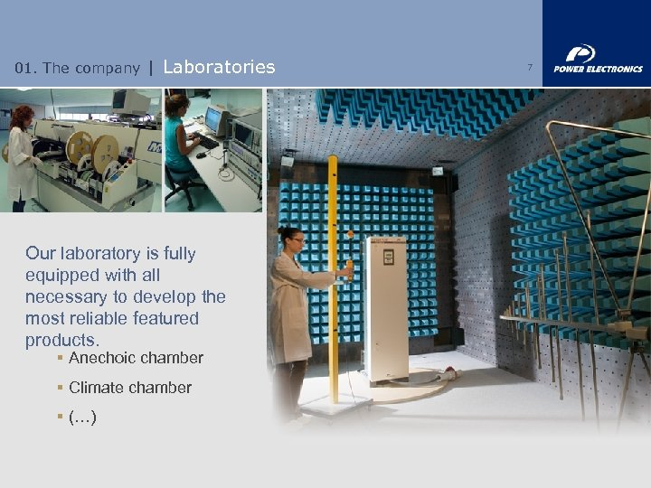 01. The company | Laboratories Our laboratory is fully equipped with all necessary to