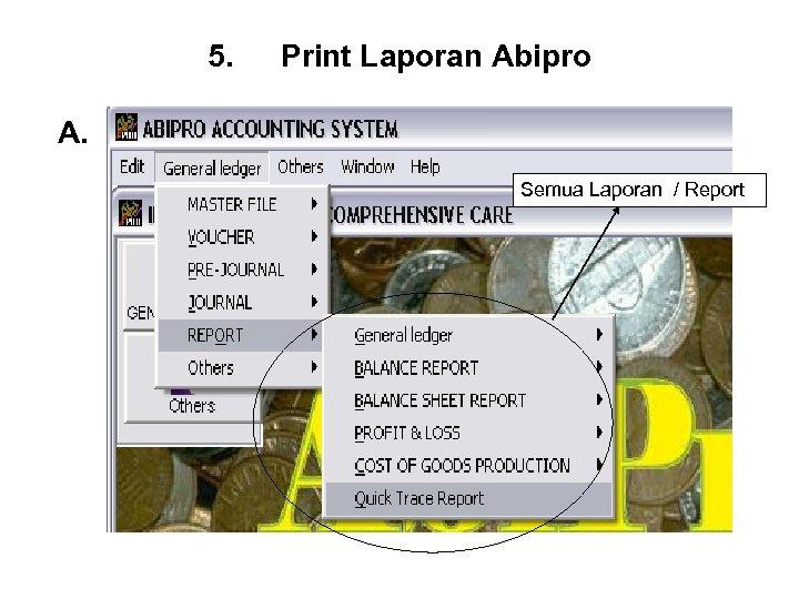 5. Print Laporan Abipro A. Semua Laporan / Report