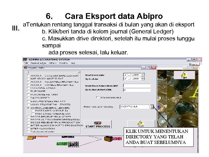 6. III. Cara Eksport data Abipro a. Tentukan rentanggal transaksi di bulan yang akan