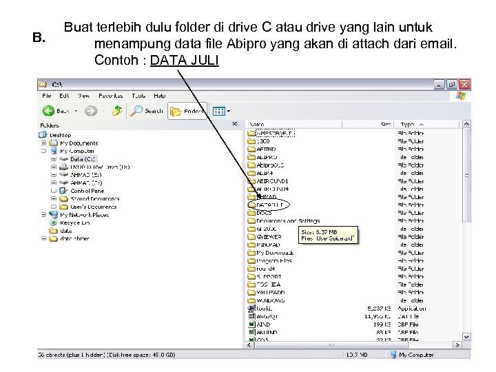 B. Buat terlebih dulu folder di drive C atau drive yang lain untuk menampung