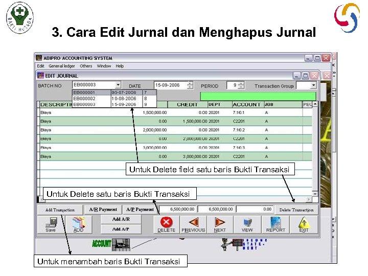 3. Cara Edit Jurnal dan Menghapus Jurnal Untuk Delete field satu baris Bukti Transaksi