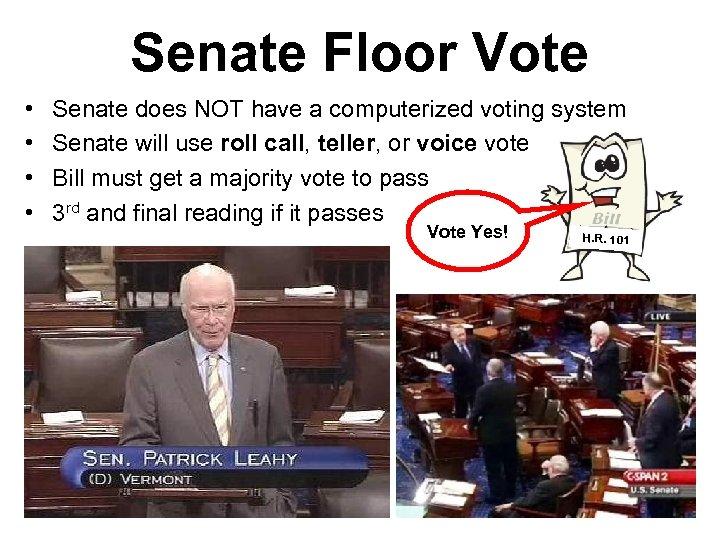 Senate Floor Vote • • Senate does NOT have a computerized voting system Senate