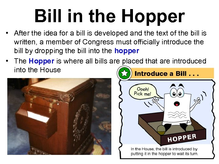 Bill in the Hopper • After the idea for a bill is developed and