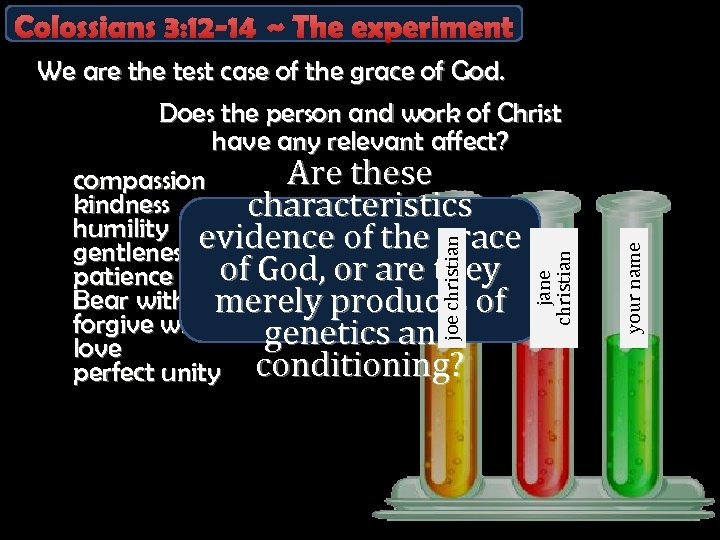 jane christian joe christian We are the test case of the grace of God.