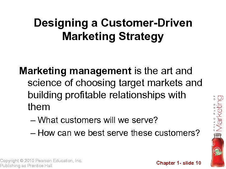Designing a Customer-Driven Marketing Strategy Marketing management is the art and science of choosing