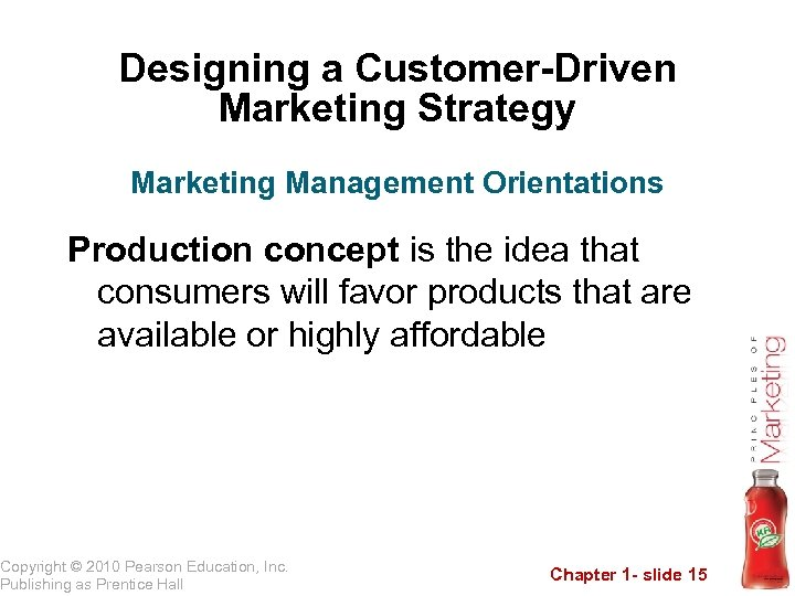 Designing a Customer-Driven Marketing Strategy Marketing Management Orientations Production concept is the idea that