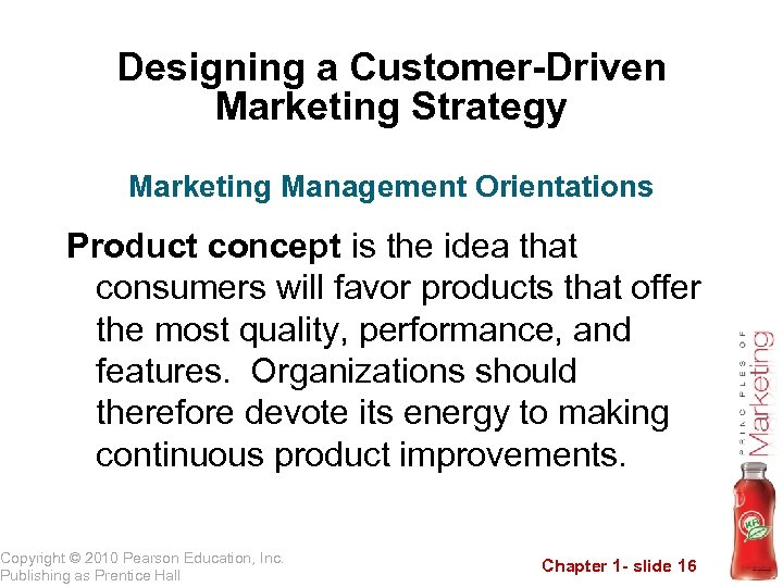 Designing a Customer-Driven Marketing Strategy Marketing Management Orientations Product concept is the idea that