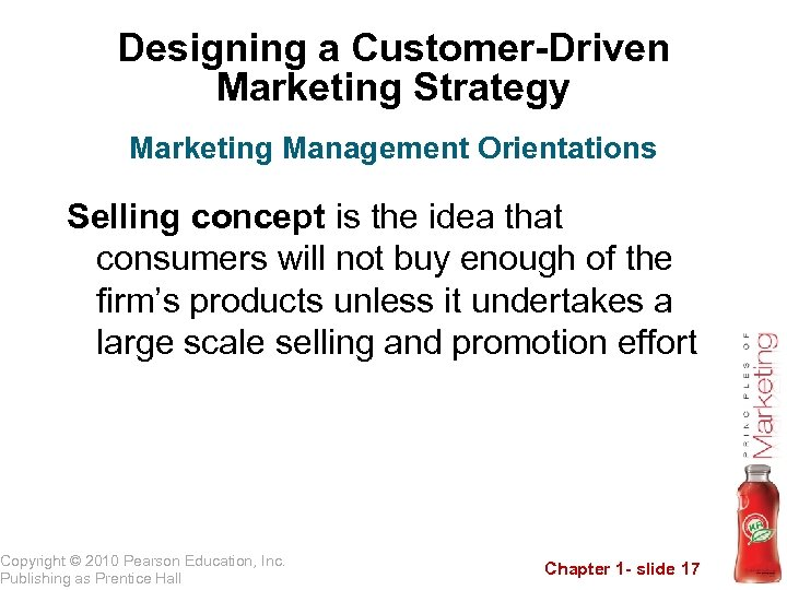 Designing a Customer-Driven Marketing Strategy Marketing Management Orientations Selling concept is the idea that