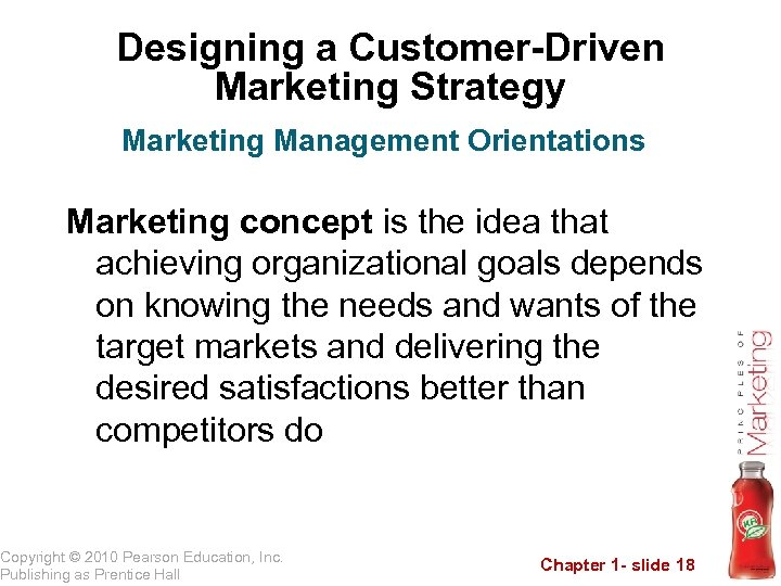 Designing a Customer-Driven Marketing Strategy Marketing Management Orientations Marketing concept is the idea that