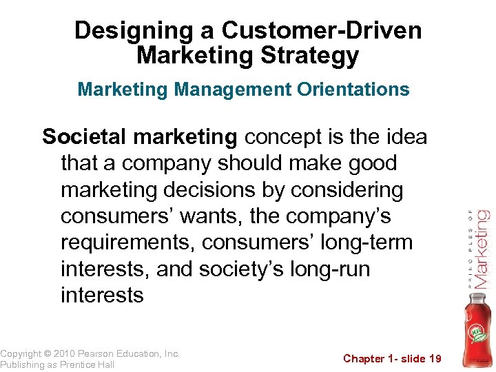 Designing a Customer-Driven Marketing Strategy Marketing Management Orientations Societal marketing concept is the idea