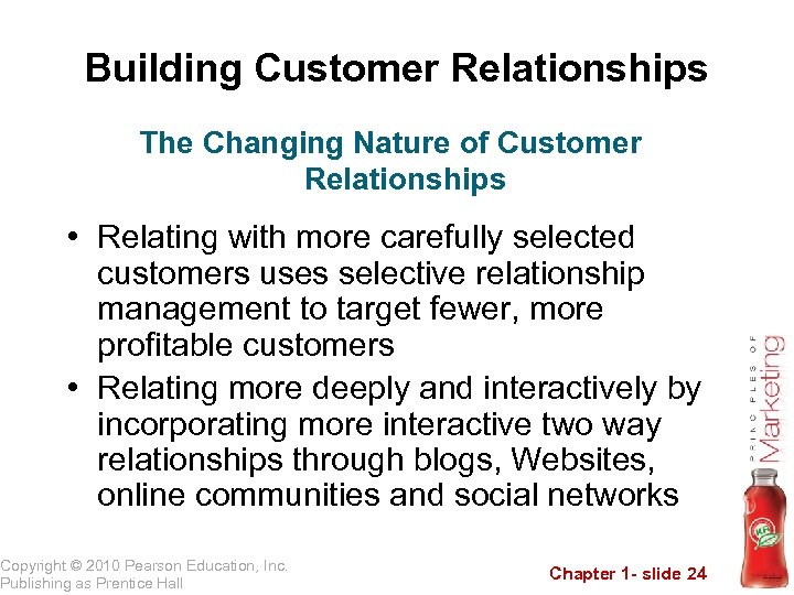 Building Customer Relationships The Changing Nature of Customer Relationships • Relating with more carefully