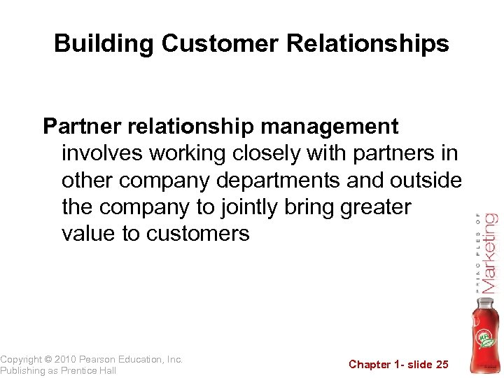 Building Customer Relationships Partner relationship management involves working closely with partners in other company
