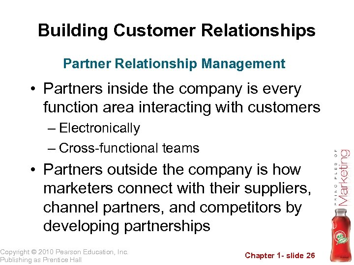 Building Customer Relationships Partner Relationship Management • Partners inside the company is every function