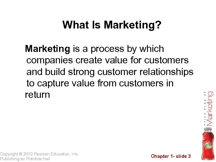 What Is Marketing? Marketing is a process by which companies create value for customers