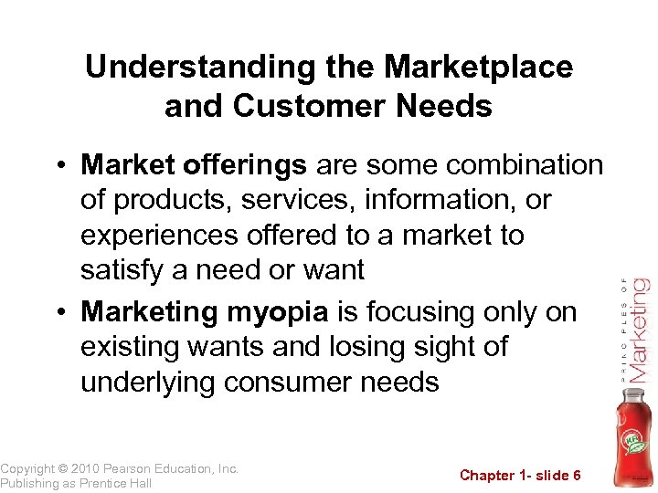 Understanding the Marketplace and Customer Needs • Market offerings are some combination of products,