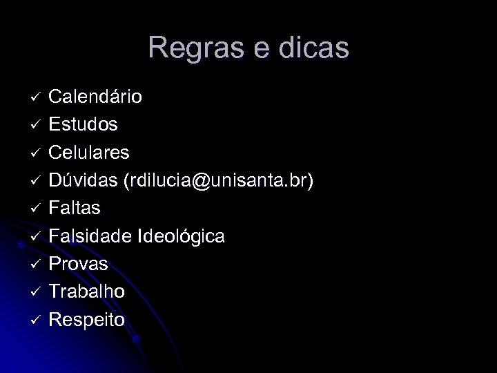 Regras e dicas ü ü ü ü ü Calendário Estudos Celulares Dúvidas (rdilucia@unisanta. br)