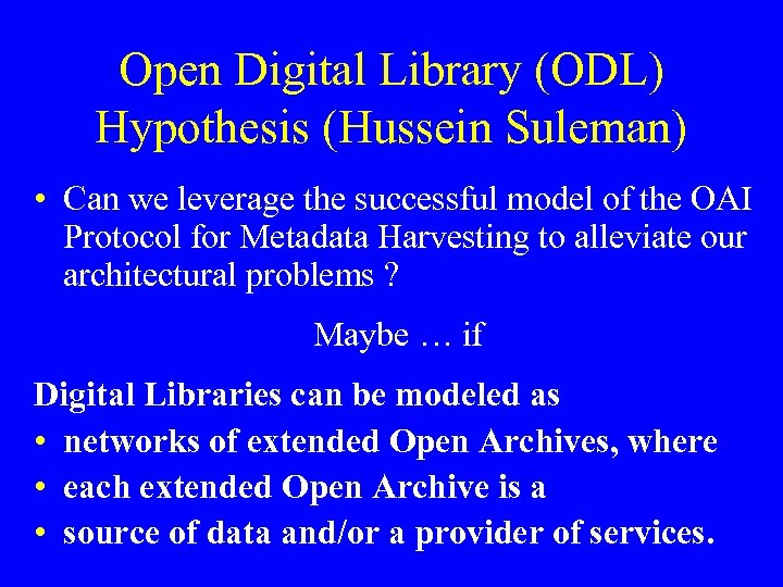 Open Digital Library (ODL) Hypothesis (Hussein Suleman) • Can we leverage the successful model