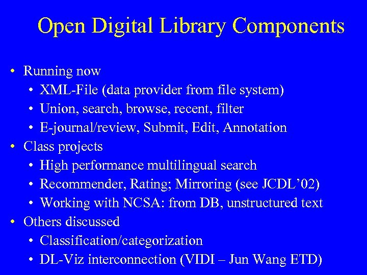 Open Digital Library Components • Running now • XML-File (data provider from file system)