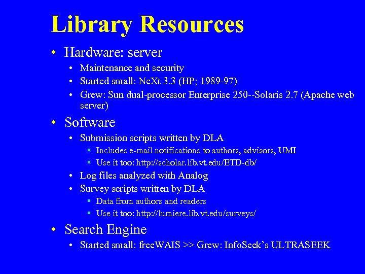 Library Resources • Hardware: server • Maintenance and security • Started small: Ne. Xt